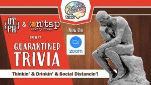 Quarantined Trivia @ Thinkin' & Drinkin' Trivia