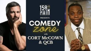 Comedy Zone with Cort McCown & QCB @ 158 On Main